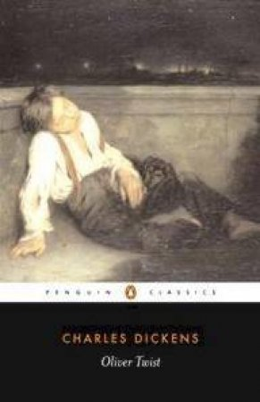 Penguin Classics: Oliver Twist by Charles Dickens
