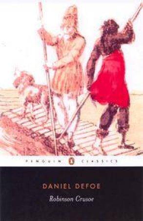Penguin Classics: Robinson Crusoe by Daniel DeFoe