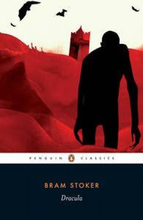 Penguin Classics: Dracula by Bram Stoker