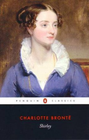 Penguin Classics: Shirley by Charlotte Bronte