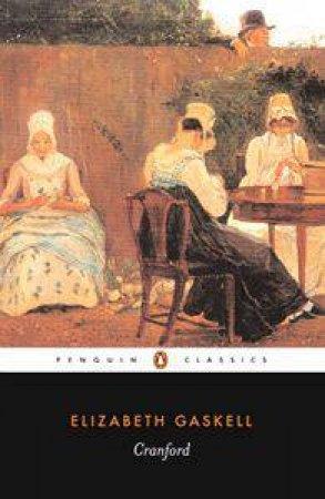 Penguin Classics: Cranford by Elizabeth Gaskell