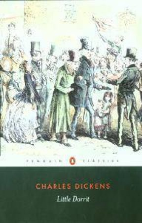 Penguin Classics: Little Dorrit by Charles Dickens