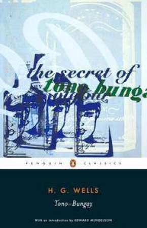 The Secret Of Tono Bungay by H G Wells