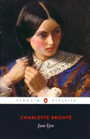 Penguin Classics: Jane Eyre by Charlotte Bronte