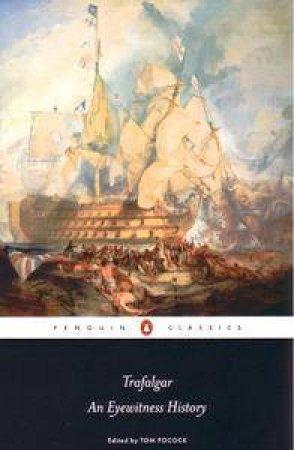 An Eyewtiness History: Trafalgar by Tom Pocock