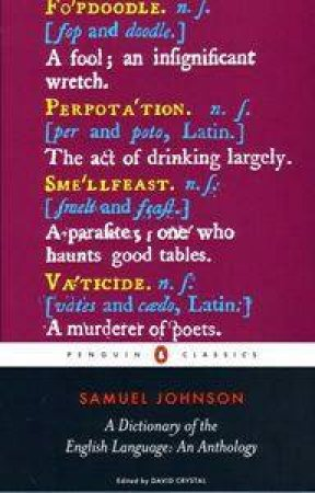 A Dictionary of the English Language: An Anthology by Samuel Johnson