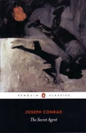 Penguin Classics: The Secret Agent by Joseph Conrad