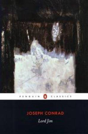 Penguin Classics: Lord Jim by Joseph Conrad