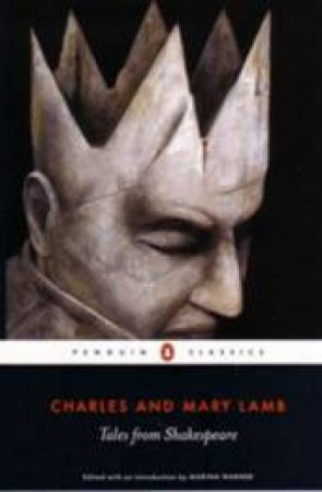 Penguin Classics: Tales From Shakespeare by Charles & Mary Lamb