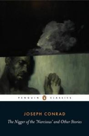 The Nigger Of 'Narcissus' & Other Stories by Joseph Conrad