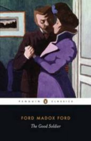 Penguin Classics: The Good Soldier: A Tale Of Passion