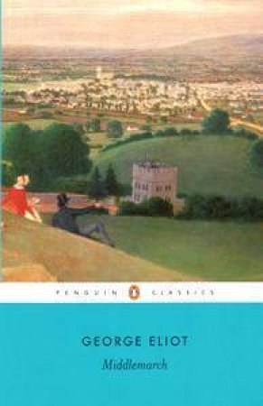 Middlemarch Anniversary Classic by George Eliot