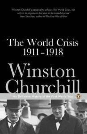 The World Crisis 1911-1918 by Winston Churchill