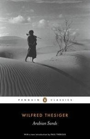 Penguin Classics: Arabian Sands by Wilfred Thesiger