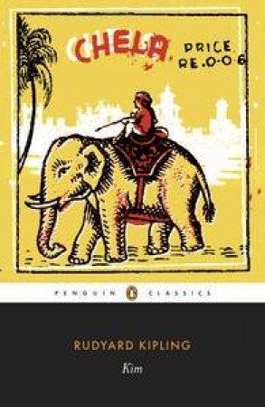 Penguin Classics: Kim by Rudyard Kipling