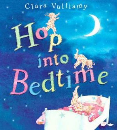 Hop Into Bedtime by Clara Vulliamy