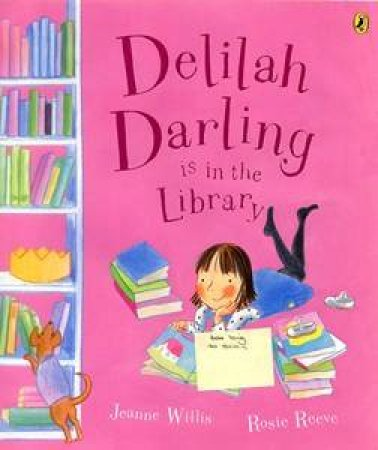 Delilah Darling Is In The Library by Jeanne Willis