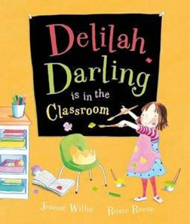 Delilah Darling Is In The Classroom by Jeanne Willis