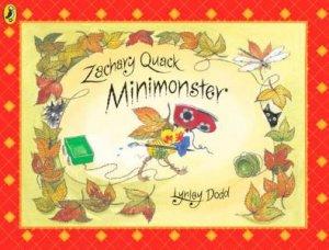 Zachary Quack, Mini Monster by Lynley Dodd