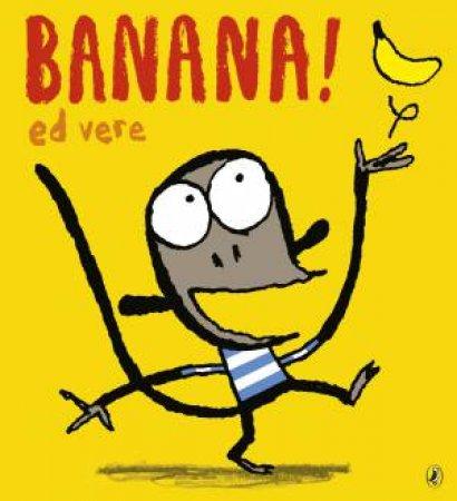 Banana by Ed Vere