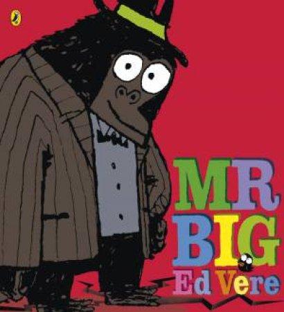 Mr Big by Ed Vere