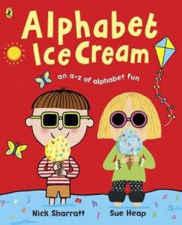 Alphabet Ice Cream by Nick Sharratt & Sue Heap