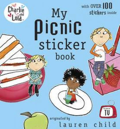 Charlie And Lola: My Picnic Sticker Book by Lauren Child