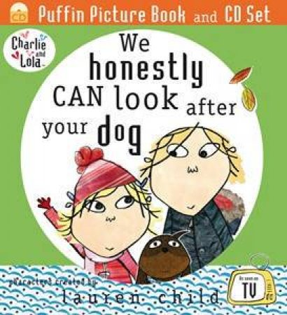 Charlie And Lola: We Can Honestly Look After Your Dog by Lauren Child