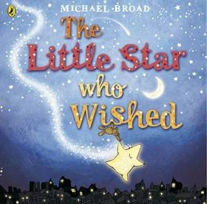 The Little Star Who Wished by Michael Broad