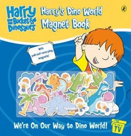 Harry's Dino World Magnet Book: Harry & His Bucket Full Of Dinosaurs by Various