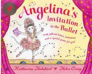 Angelina Ballerina: Invitation To The Ballet by Katharine Holabird