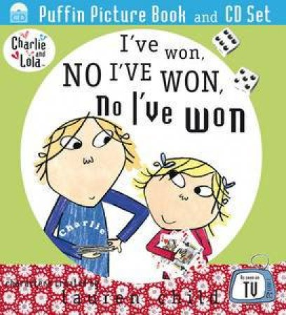 Charlie and Lola: I've Won, No I've Won, No I've Won plus CD by Lauren Child