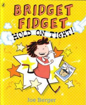 Bridget Fidget: Hold on Tight! by Joe Berger