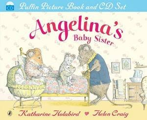 Angelina's Baby Sister (Book + CD Pack) by Katharine Holabird