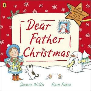 Dear Father Christmas by Jeanne &  Reeve Rosie (illus) Willis