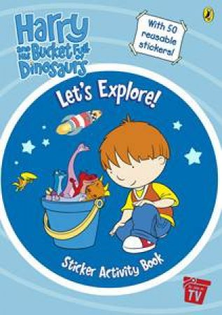 Harry &  the Bucketfull of Dinosaurs: Let's Explore! by Various
