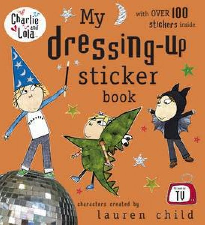 Charlie and Lola: My Dressing-Up Sticker Book by Various