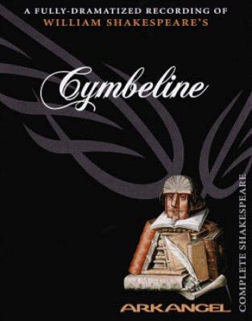 Arkangel: Cymbeline - Cassette by William Shakespeare