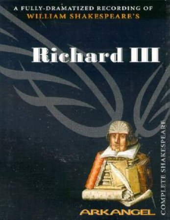 Arkangel: Richard The Third - Cassette by William Shakespeare