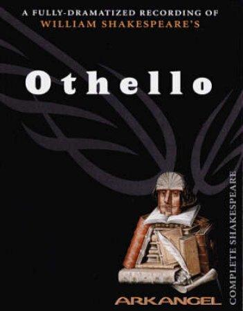 Arkangel: Othello: The Moor Of Venice - Cassette by William Shakespeare