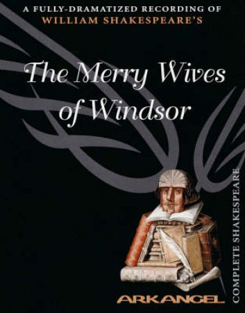 Arkangel: The Merry Wives Of Windsor - Cassette by William Shakespeare