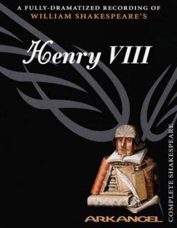 Arkangel: Henry The Eighth - Cassette by William Shakespeare