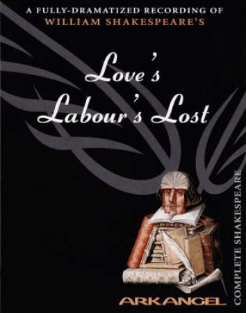 Arkangel: Love's Labour's Lost - Cassette by William Shakespeare