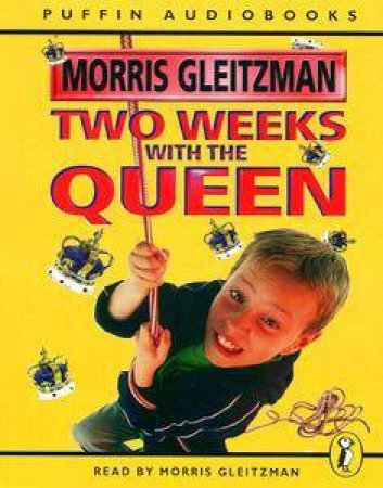 Two Weeks With The Queen  - Cassette by Morris Gleitzman