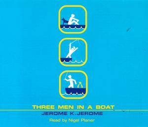Three Men in a Boat, to Say Nothing of the Dog! - CD by Jerome K Jerome