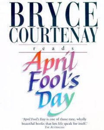April Fool's Day - Cassette by Bryce Courtenay