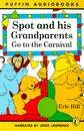 Spot & His Grandparents Go To The Carnival - Cassette by Eric Hill