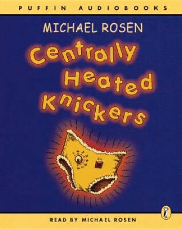 Centrally Heated Knickers - Cassette by Michael Rosen