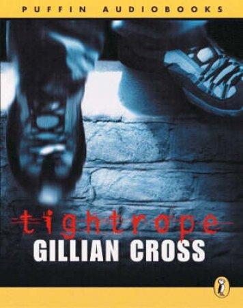 Tightrope - Cassette by Gillian Cross