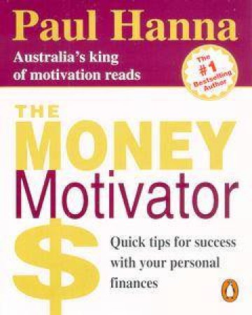 The Money Motivator by Paul Hanna